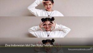 Ziva Indonesian Idol Dan Rizky Febrian