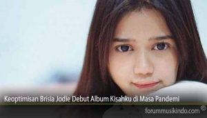 Keoptimisan Brisia Jodie Debut Album Kisahku di Masa Pandemi