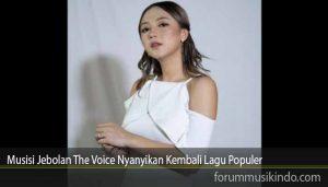 Musisi Jebolan The Voice Nyanyikan Kembali Lagu Populer
